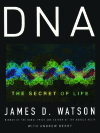 DNA-secret of Life, by James Watson - toward a cure for fragile X